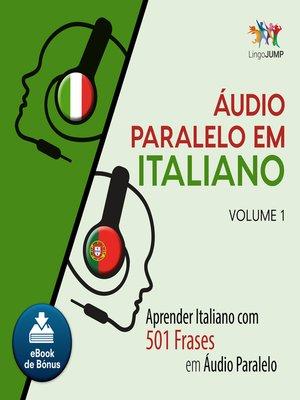 cover image of Aprender Italiano com 501 Frases em udio Paralelo - Volume 1