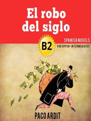 cover image of El robo del siglo