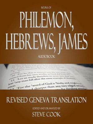 cover image of Books of Philemon, Hebrews, James Audiobook