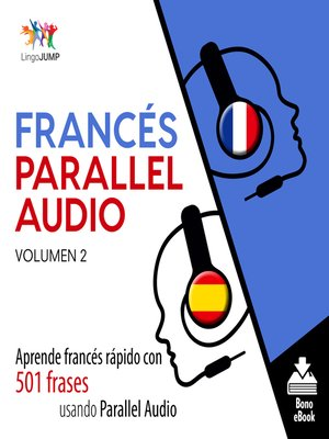 cover image of Aprende francés rápido con 501 frases usando Parallel Audio, Volumen 2