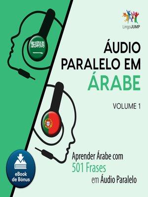 cover image of Aprender Árabe com 501 Frases em udio Paralelo - Volume 1