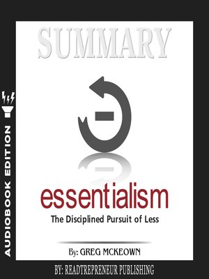 cover image of Summary of Essentialism: The Disciplined Pursuit of Less by Greg Mckeown