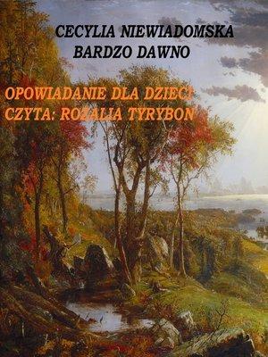 cover image of Bardzo Dawno