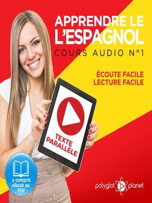 cover image of Apprendre l'espagnol - Écoute facile - Lecture facile - Texte parallèle: Cours Espagnol Audio No. 1