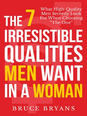 cover image of The 7 Irresistible Qualities Men Want in a Woman