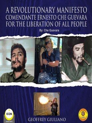 cover image of A Revolutionary Manifesto Comandante Ernesto Che Guevara