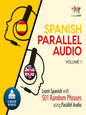 cover image of Learn Spanish with 501 Random Phrases using Parallel Audio - Volume 1
