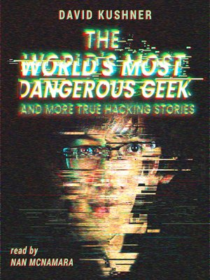 cover image of The World's Most Dangerous Geek