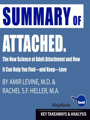 cover image of Summary of Attached: The New Science of Adult Attachment and How It Can Help You Find - and Keep - Love by Amir Levine & Rachel Heller