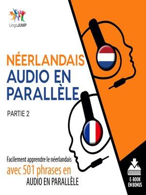 cover image of Facilement apprendre lenerlandaisavec 501 phrases en audio en parallle - Partie 2