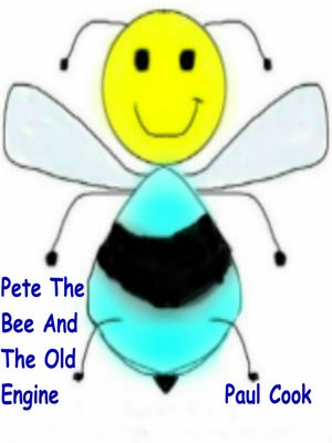 cover image of Pete the Bee and the Old Engine