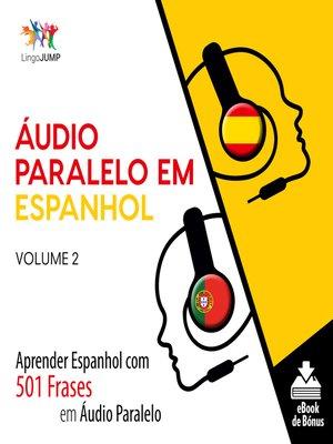 cover image of Aprender Espanhol com 501 Frases em Àudio Paralelo, Volume 2