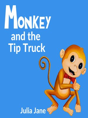 cover image of Monkey and the Tip Truck