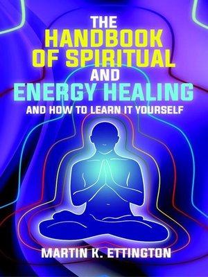 cover image of The Handbook of Spiritual and Energy Healing