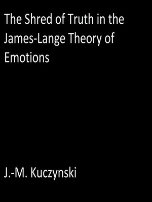 cover image of The Shred of Truth in the James Lange Theory of Emotions