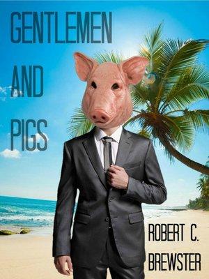 cover image of Gentlemen & Pigs