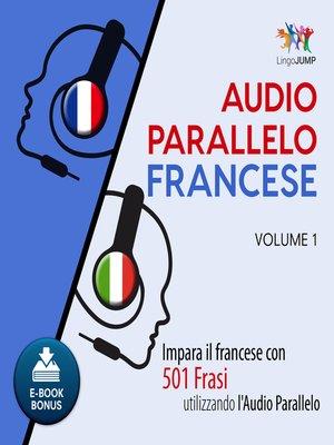 cover image of Impara il francese con 501 Frasi utilizzando l'Audio Parallelo - Volume 1