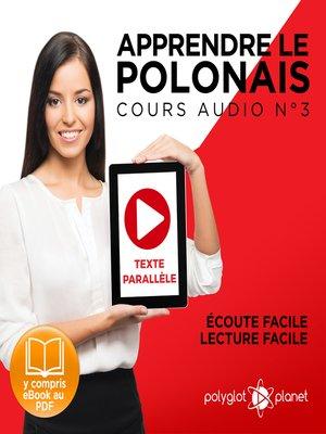 cover image of Apprendre le polonais - Texte parallèle Écoute facile - Lecture facile: Polonais Cours Audio Volume 3