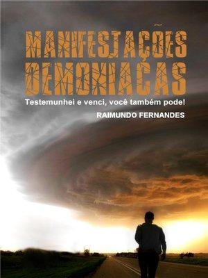 cover image of Manifestações Demoníacas: Testemunhei e Venci, Você Também Pode!