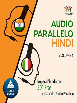 cover image of Impara l'hindi con 501 Frasi utilizzando l'Audio Parallelo - Volume 1