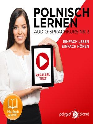 cover image of Polnisch Lernen - Einfach Lesen - Einfach Hören - Paralleltext: Polnisch Lernen Audio-Sprachkurs Nr. 3