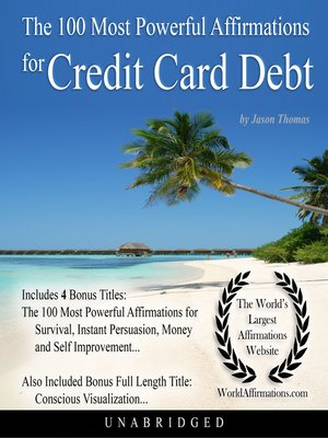 cover image of The 100 Most Powerful Affirmations for Credit Card Debt