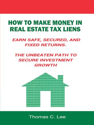 cover image of How to Make Money in Real Estate Tax Liens
