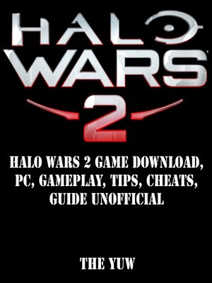 cover image of Halo Wars 2 Game Download, PC, Gameplay, Tips, Cheats, Unofficial Guide