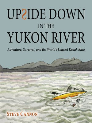 cover image of Upside Down in the Yukon River