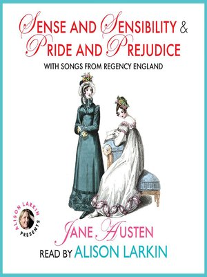 cover image of Sense and Sensibility and Pride and Prejudice with Songs from Regency England