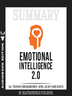 cover image of Summary of Emotional Intelligence 2.0 by Travis Bradberry, Jean Greaves, Patrick Lencioni