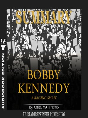 cover image of Summary of Bobby Kennedy: A Raging Spirit by Chris Matthews