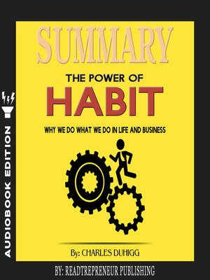 cover image of Summary of The Power of Habit: Why We Do What We Do in Life and Business by Charles Duhigg