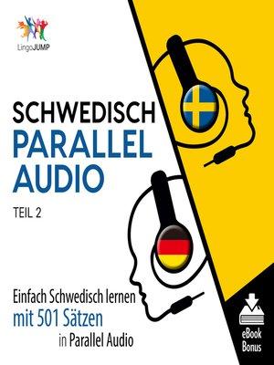 cover image of Einfach Schwedisch lernen mit 501 Sätzen in Parallel Audio, Teil 2