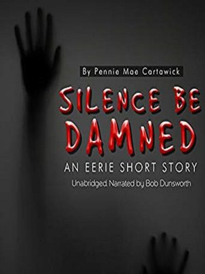 cover image of Silence be Damned