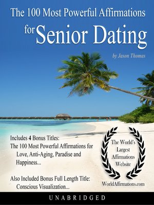 cover image of The 100 Most Powerful Affirmations for Senior Dating