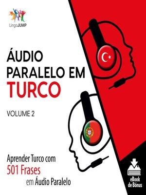 cover image of Aprender Turco com 501 Frases em Áudio Paralelo, Volume 2