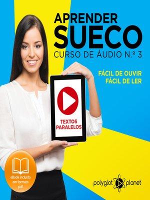 cover image of Aprender Sueco - Textos Paralelos - Fácil de ouvir - Fácil de ler Curso De Ãudio De Sueco, Volume 3