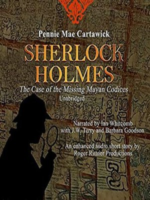 cover image of Sherlock Holmes: The Case of the Missing Mayan Codices