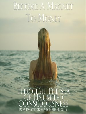 cover image of Become a Magnet to Money Through the Sea of Unlimited Consciousness