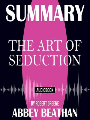 cover image of Summary of The Art of Seduction by Robert Greene