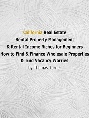 cover image of California Real Estate Rental Property Management & Rental Income Riches for Beginners