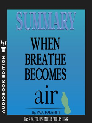 cover image of Summary of When Breath Becomes Air by Paul Kalanithi