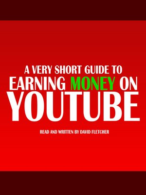 cover image of A Very Short Guide to Earning Money on Youtube