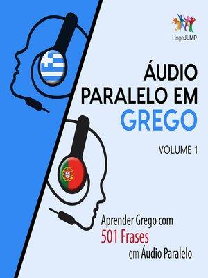 cover image of Aprender Grego com 501 Frases em Áudio Paralelo, Volume 1