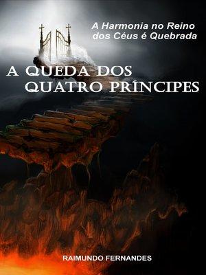 cover image of A Queda dos Quatro Prncipes