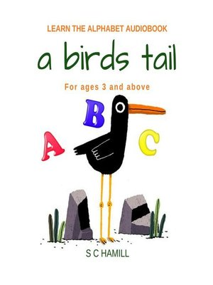 A Birds Tail… : Children's Learn the Alphabet Audiobook - Audiobook