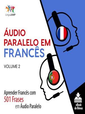 cover image of Aprender Francês com 501 Frases em Àudio Paralelo, Volume 2