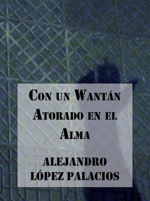 cover image of Con un Wantán Atorado en el Alma