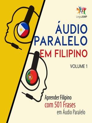 cover image of Aprender Filipino com 501 Frases em Áudio Paralelo, Volume 1